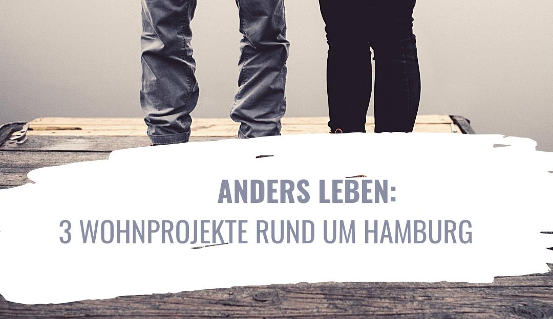 Tschüss, Stadt! 3 Wohnprojekte rund um Hamburg